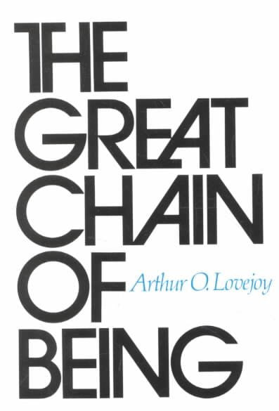 Great Chain of Being : A Study of the History of an Idea