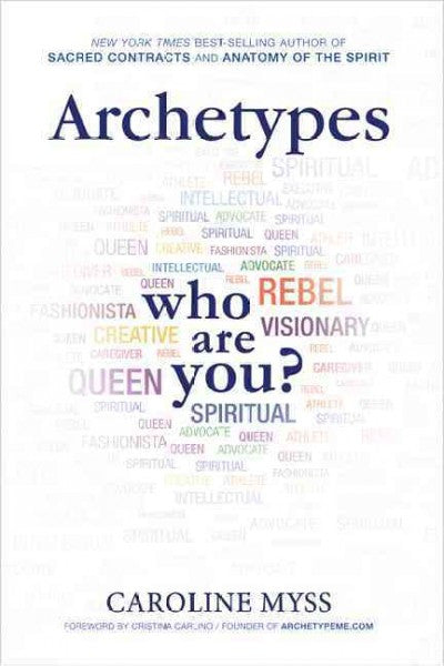 Archetypes : A Beginner's Guide to Your Inner-net