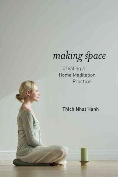 Making Space : Creating a Home Meditation Practice