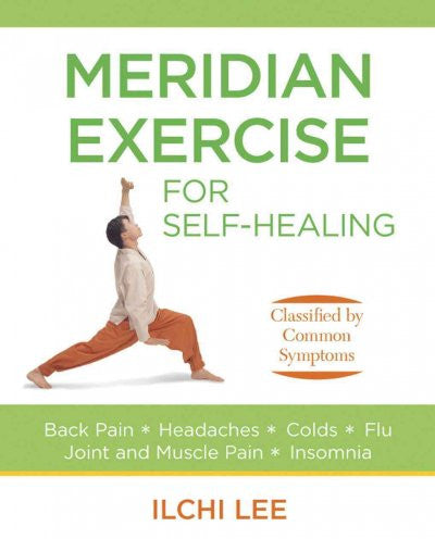 Meridian Exercise for Self-Healing : Classified by Common Symptoms