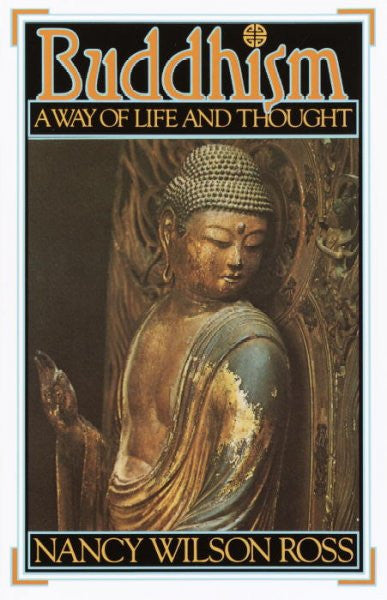 Buddhism : A Way of Life and Thought