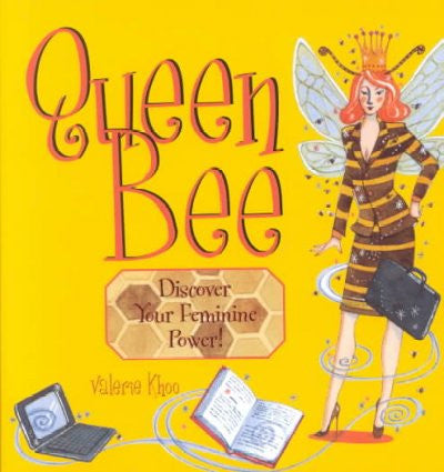 Queen Bee : Discover Your Feminine Power!