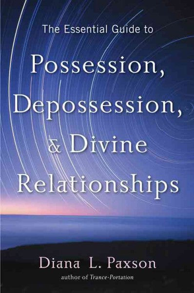 Essential Guide to Possession, Depossession & Divine Relationship