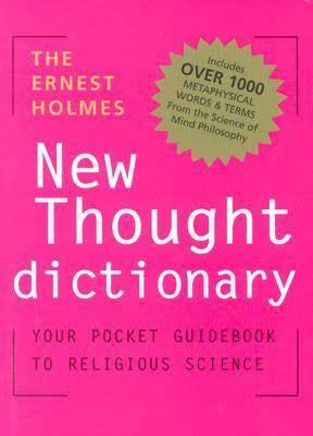 Ernest Holmes Dictionary of New Thought : Your Pocket Guidebook to Religious Science