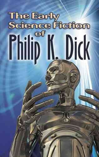 Early Science Fiction of Philip K. Dick
