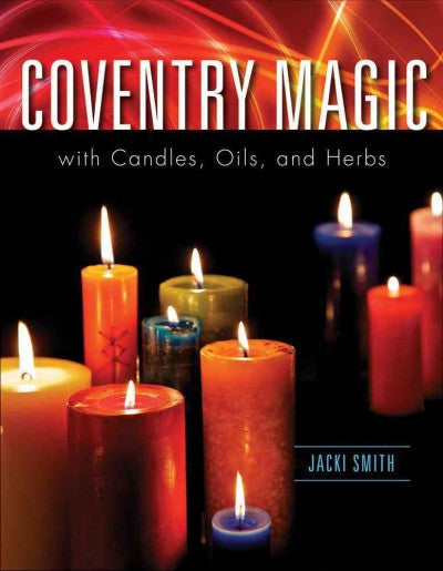 Coventry Magic With Candles, Oils, and Herbs
