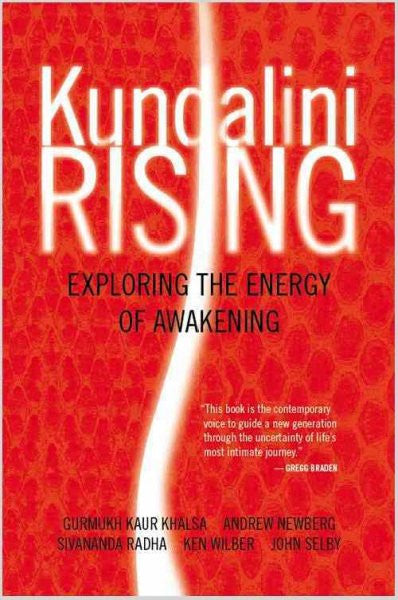 Kundalini Rising : Exploring the Energy of Awakening