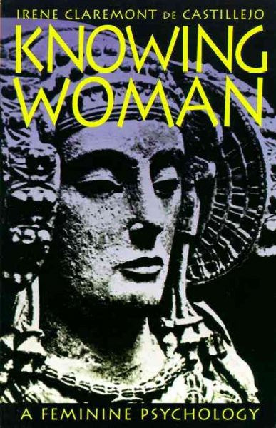 Knowing Woman : A Feminine Psychology