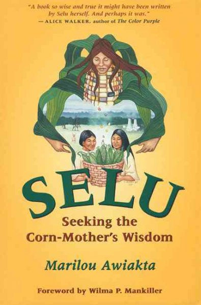 Selu : Seeking the Corn-Mother's Wisdom