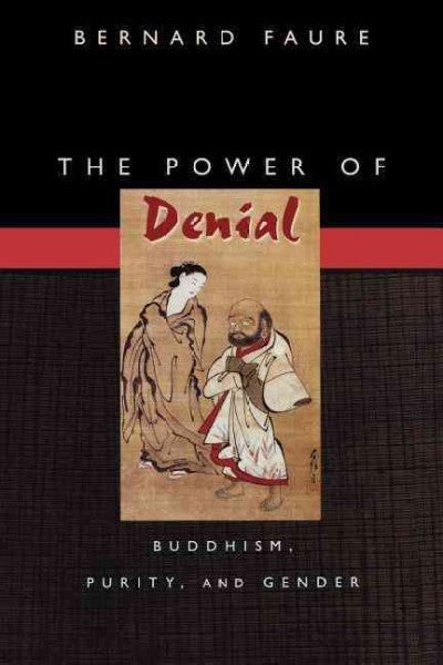 Power of Denial : Buddhism, Purity, & Gender