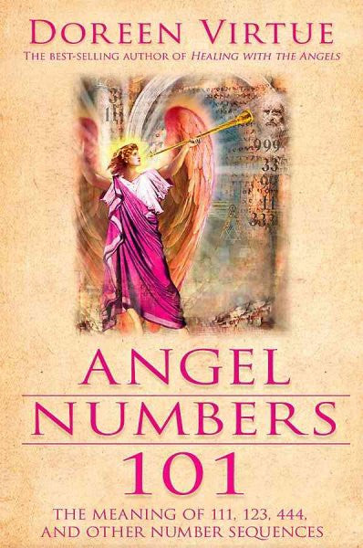 Angel Numbers 101 : The Meaning of 111, 123, 444, and Other Number Sequences