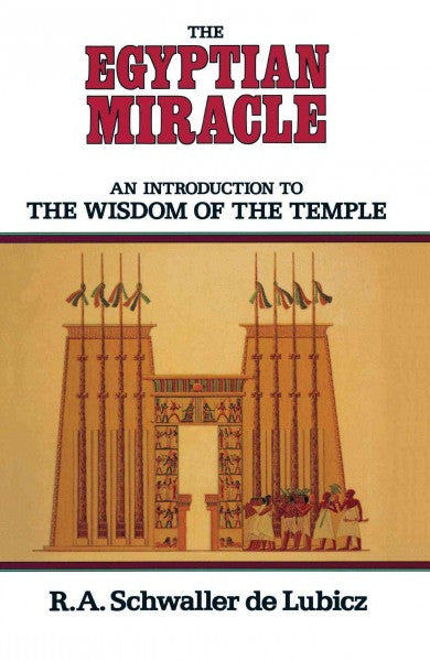 Egyptian Miracle : An Introduction to the Wisdom of the Temple