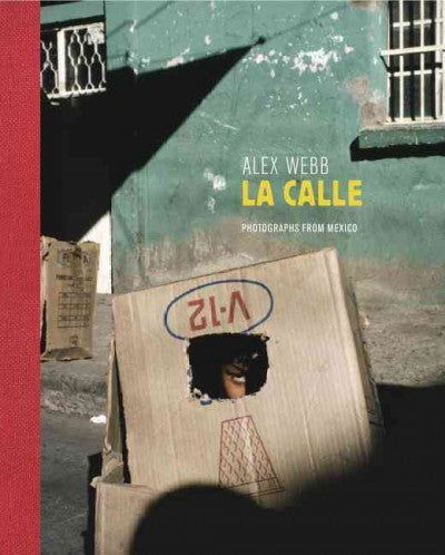 La Calle : Photographs from Mexico