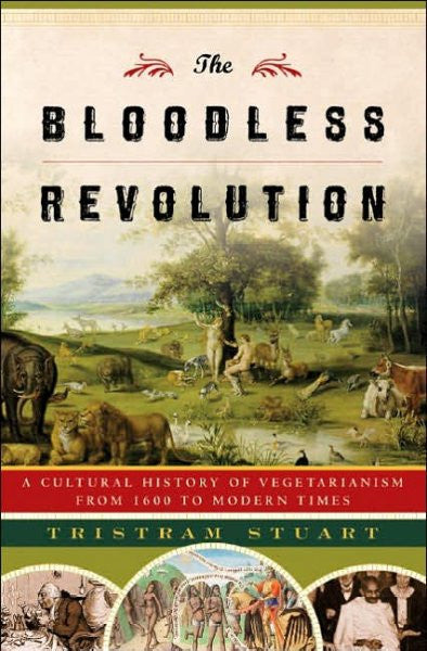 Bloodless Revolution : A Cultural History of Vegetarianism from 1600 to Modern Times