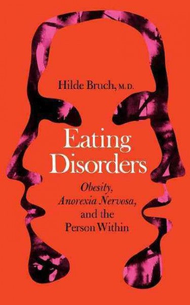 Eating Disorders : Obesity, Anorexia Nervosa, and the Person Within