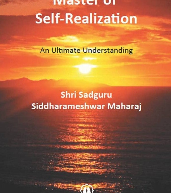 Master of Self-realization : An Ultimate Understanding