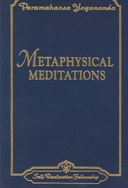 Metaphysical Meditations : Universal Prayers, Affirmations, and Visualizations