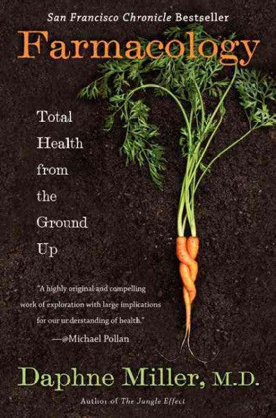 Farmacology : Total Health from the Ground Up