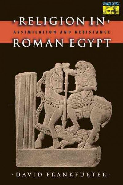Religion in Roman Egypt : Assimilation and Resistance