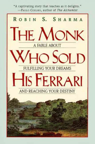 Monk Who Sold His Ferrari : A Fable About Fulfilling Your Dreams and Reaching Your Destiny