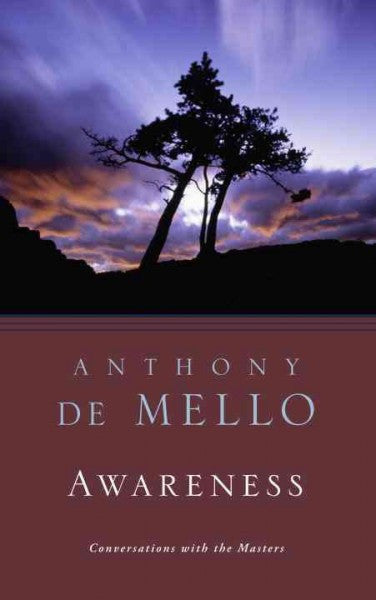 Awareness : A De Mello Spirituality Conference in His Own Words