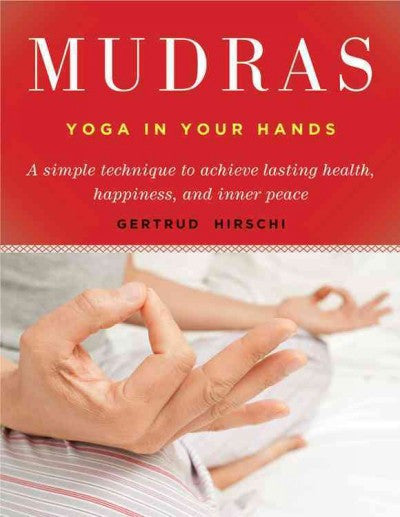 Mudras : Yoga in Your Hands