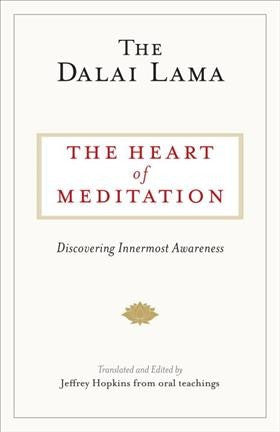 Heart of Meditation : Discovering Innermost Awareness
