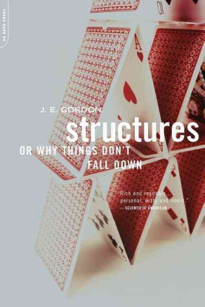 Structures : Or Why Things Don't Fall Down