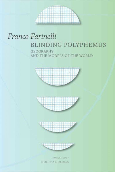 Blinding Polyphemus : Geography and the Models of the World