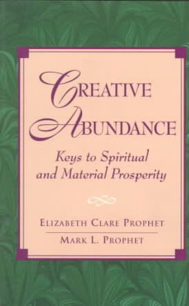 Creative Abundance : Keys to Spiritual and Material Prosperity