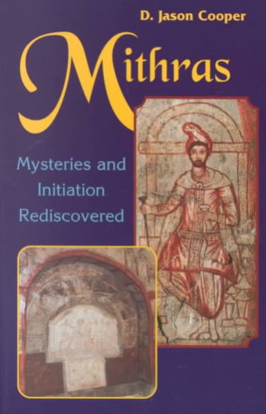 Mithras : Mysteries and Initiation Rediscovered