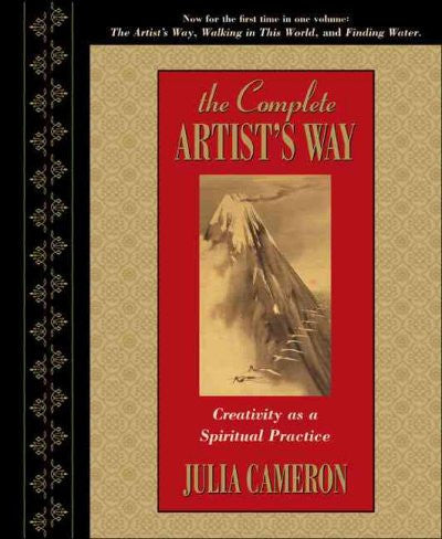 Complete Artist's Way : Creativity As a Spiritual Practice
