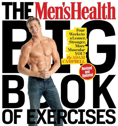 Men's Health Big Book of Exercises : Four Weeks to a Leaner, Stronger, More Muscular You!