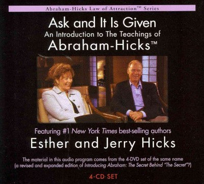 Ask and It Is Given : An Introduction to the Teachings of Abraham-Hicks