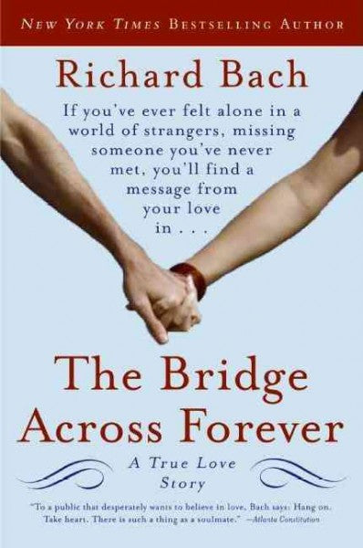 Bridge Across Forever : A True Love Story