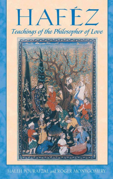 Hafez : Teachings of the Philosopher of Love