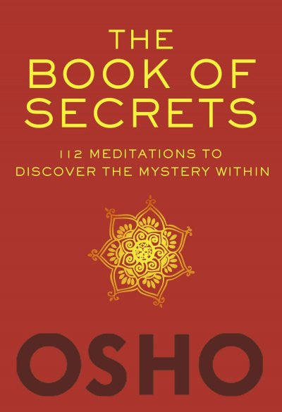 Book of Secrets : 112 Meditations to Discover the Mystery Within: An Introduction to Meditation