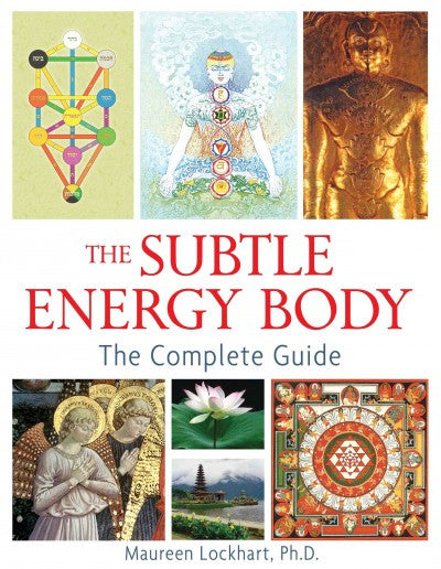 Subtle Energy Body : The Complete Guide