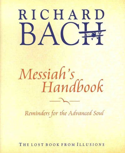Messiah's Handbook : Reminders for the Advanced Soul