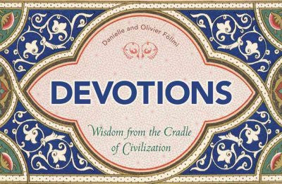 Devotions : Wisdom from the Cradle of Civilization