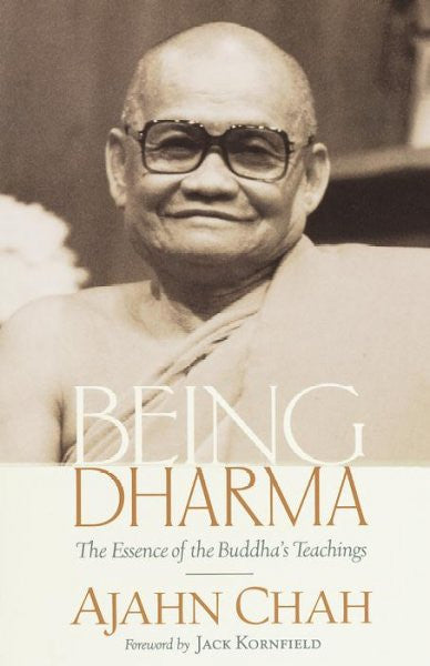 Being Dharma : The Essence of the Buddha's Teachings