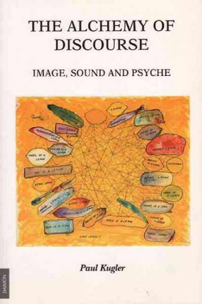 Alchemy of Discourse : Image, Sound and Psyche