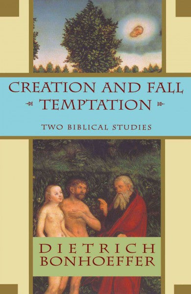 Creation and Fall/Temptation : Two Biblical Studies