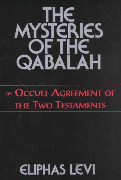 Mysteries of the Qabalah : Or Occult Agreement of the Two Testaments