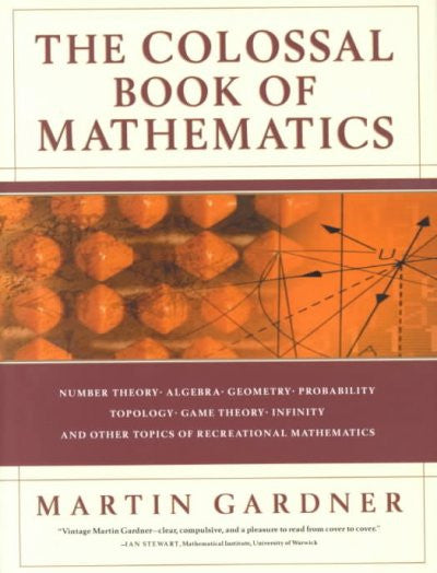 Colossal Book of Mathematics : Classic Puzzles, Paradoxes, and Problems