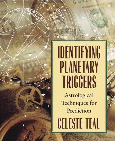 Identifying Planetary Triggers : Astrological Techniques for Prediction