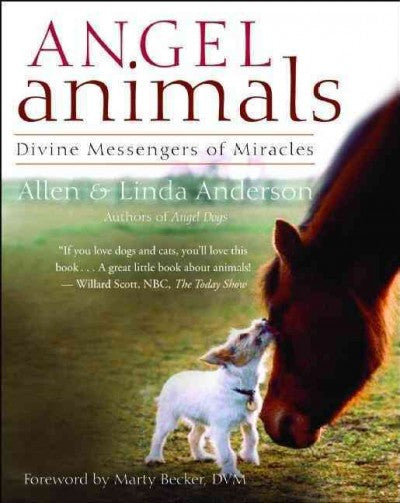 Angel Animals : Divine Messengers of Miracles