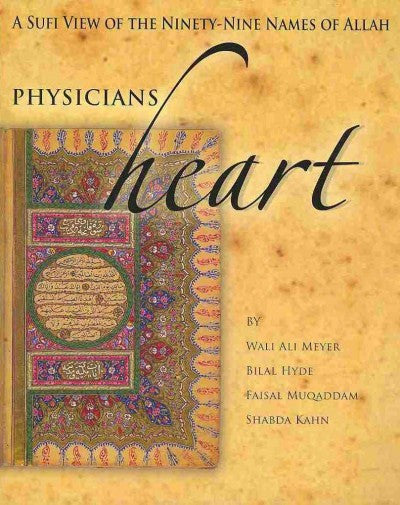 Physicians of the Heart : A Sufi View of the Ninety-Nine Names of Allah