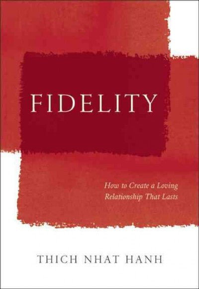 Fidelity : How to Create a Loving Relationship That Lasts