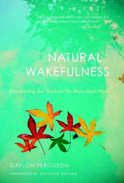 Natural Wakefulness : Discovering the Wisdom We Were Born With